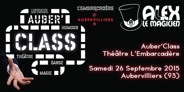 Auber'Class Spectacle de magie Aubervilliers Magicien L'Embarcadere